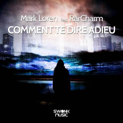 Mark Loren Ft. Rarcharm - Comment Te Dire Adieu