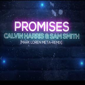 Promises by Calvin Harris [Mark Loren Meta-Remix]